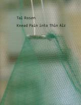 Tal Rosen | Knead Pain into Thin Air