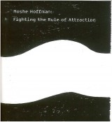 Moshe Hoffman | Fighting the Rule of Attraction